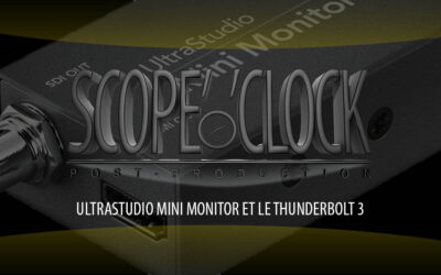 BlackMagic UltraStudio Mini Monitor et le Thunderbolt 3