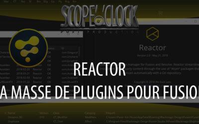 Reactor – la bibliothèque de plugins pour BlackMagic Fusion