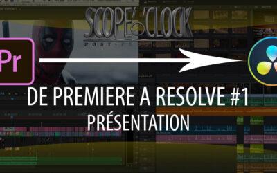 De Premiere Pro à DaVinci Resolve #1 présentation