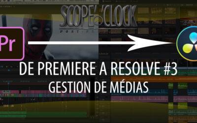 De Premiere Pro à Davinci Resolve #3 Gestion de médias