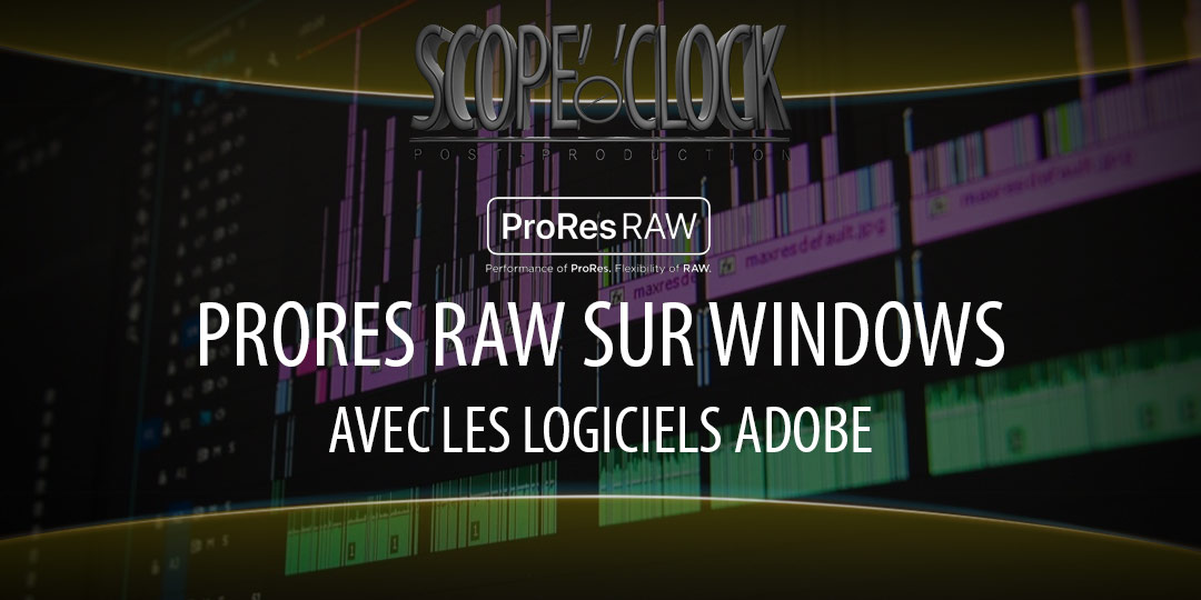 Le ProRes RAW sur Windows